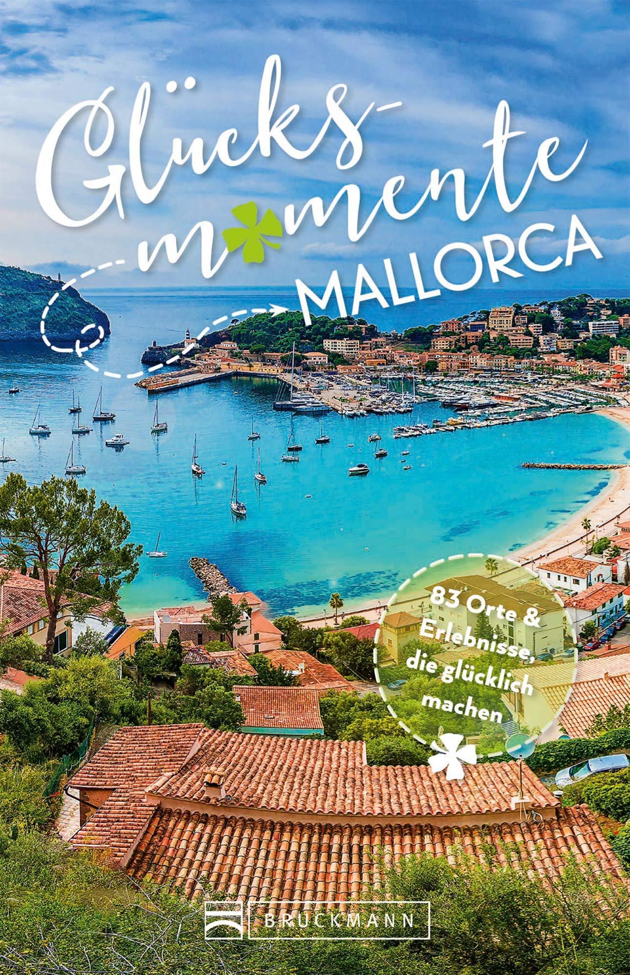 Bruckmann Reiseführer: Glücksmomente Mallorca
